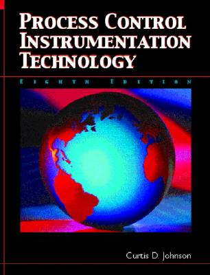 Process Control Instrumentation Technology By Johnson, Curtis D.