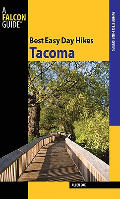 Best Easy Day Hikes Tacoma By Cox, Allen